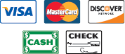 We accept- Visa, MasterCard, Discover, Cash and Check